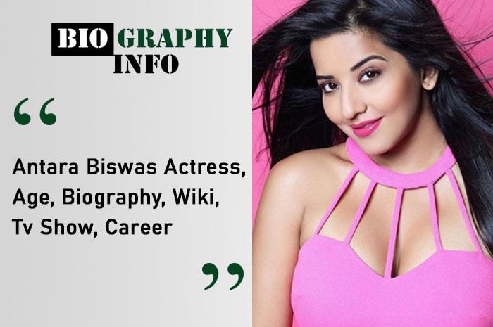 Antara Biswas Biography